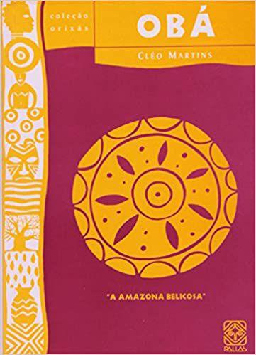 OBÁ: A AMAZONA BELICOSA