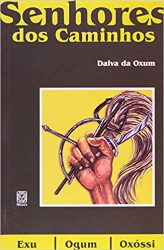 OS SENHORES DOS CAMINHOS: EXU, OGUM E OXOSSI