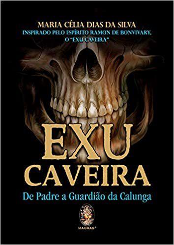 EXU CAVEIRA: DE PADRE A GUARDIÃO DA CALUNGA