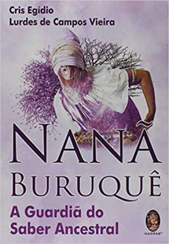 NANÃ BURUQUÊ: A GUARDIÃ DO SABER ANCESTRAL