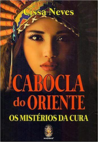 CABOCLA DO ORIENTE - OS MISTÉRIOS DA CURA