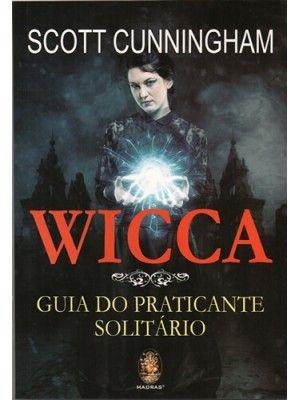 WICCA - O Guia do praticante solitário