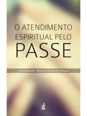 O ATENDIMENTO ESPIRITUAL PELO PASSE