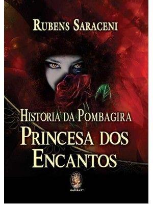 HISTÓRIA DA POMBAGIRA PRINCESA DOS ENCANTOS