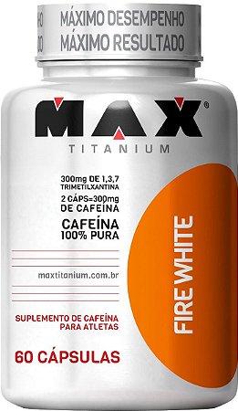 FIRE WHITE 60 CAPSULAS - MAX TITANIUM