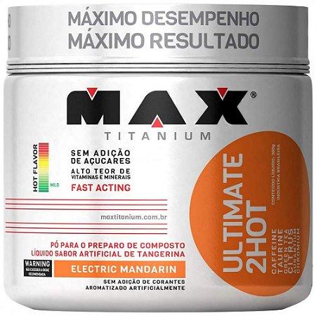 Ultimate 2hot (360g) - Max Titanium