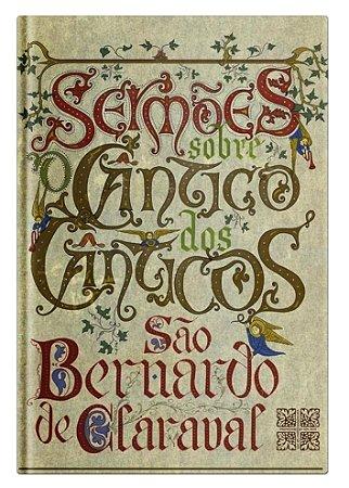 Sermões sobre o Cântico dos Cânticos - São Bernardo de Claraval