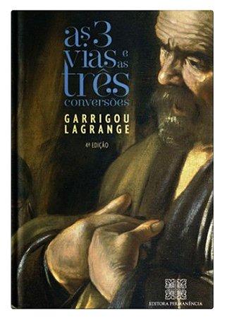 As Três Vias e as Três Conversões - Pe. R. Garrigou Lagrange, O.P.
