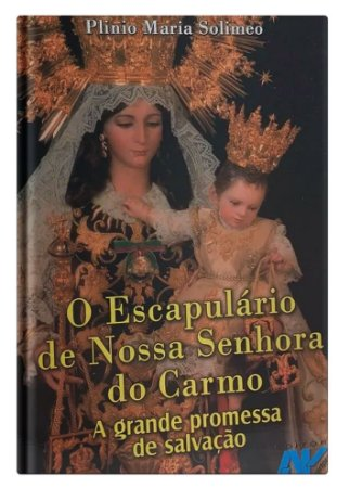 O Escapulário de Nsa. Senhora do Carmo - Solimeo