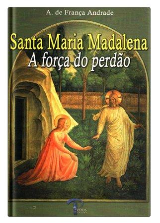 Santa Maria Madalena – A Força do Perdão