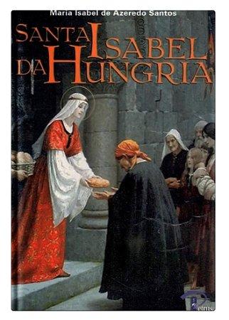 Santa Isabel da Hungria - Maria Isabel de Azeredo Santos