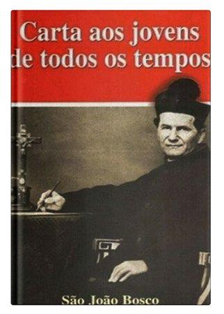 Carta aos Jovens de todos os tempos - S. João Bosco