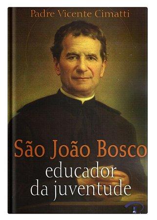 São João Bosco, Educador da Juventude