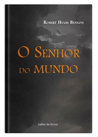 O Senhor do Mundo - Robert Benson