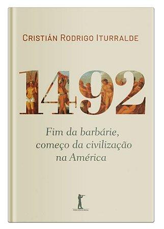 1492: Fim da Barbárie, Começo da Civilização na América