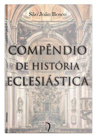 Compêndio de História Eclesiástica - São João Bosco
