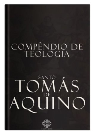 Compêndio de Teologia - Santo Tomás de Aquino