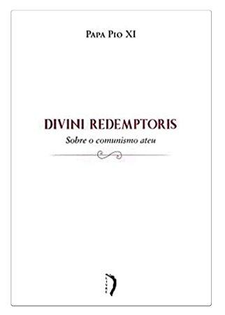 Encíclica Divini Redemptoris - Papa Pio XI