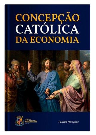 Concepção Católica da Economia - Pe. Julio Meinvielle