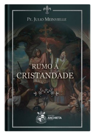 Rumo à Cristandade - Pe. Julio Meinvielle