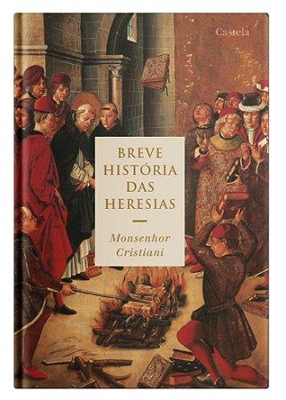 Breve História das Heresias - Monsenhor Cristiani