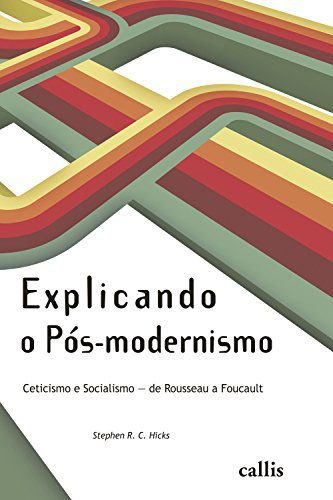EXPLICANDO O PÓS-MODERNISMO - Ceticismo e Socialismo