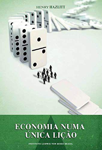"""Livro """"Economia em Uma Única Lição"""" Henry Hazlitt"""