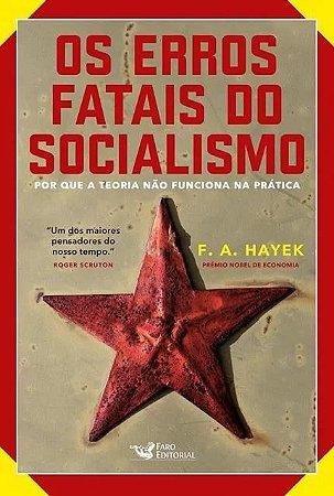 Os Erros Fatais do Socialismo