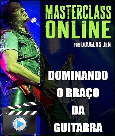 Masterclass - Dominando o braço da guitarra
