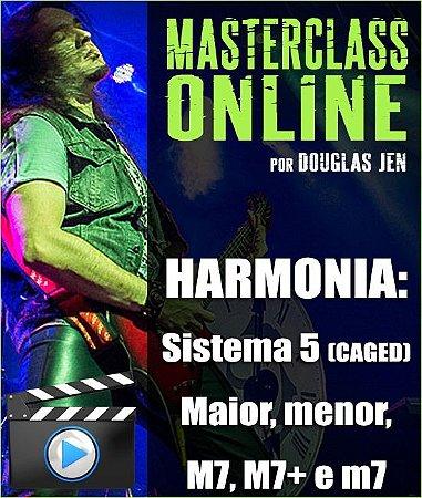 Masterclass Online - Harmonia: Sistema 5 (CAGED) Maior, menor, M7, M7+ e m7