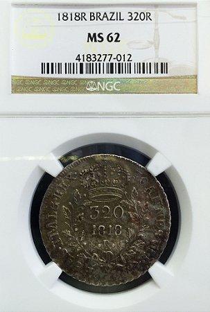 Moeda Antiga do Brasil 320 Réis 1818R Flor de Cunho e certificada pela NGC MS62