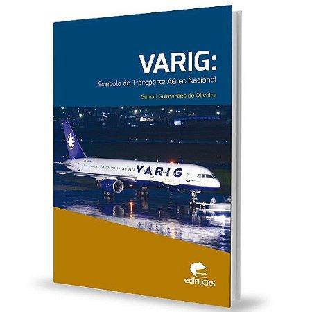 VARIG: Símbolo do Transporte Aéreo Nacional