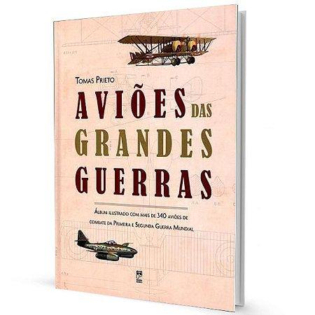 Aviões das Grandes Guerras - Tomas Prieto