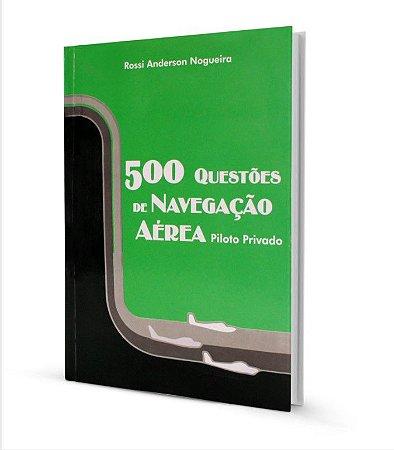 500 Questões de Navegação Aérea - Piloto Privado