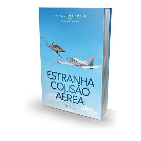 Estranha Colisão Aérea - Arnaldo Mallmann