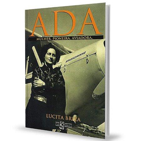 ADA - Mulher. Pioneira. Aviadora - Lucita  Briza