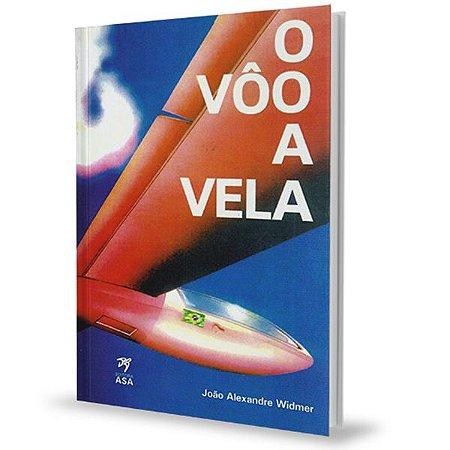 O Voo a Vela -  João Alexandre Widmer