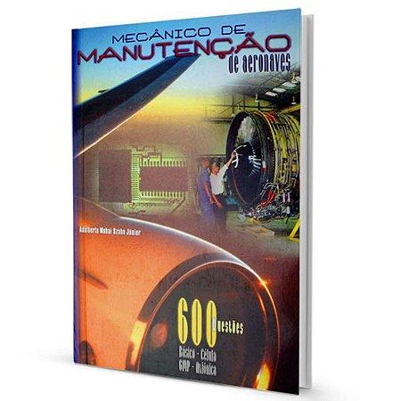 Mecânico de manutenção de Aeronaves - 600 questões - Adalberto M. Szabó Jr.