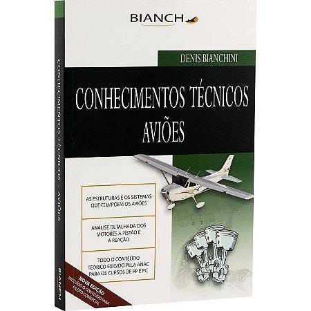 Conhecimentos Técnicos de Aviões - Denis Bianchini - Bianch