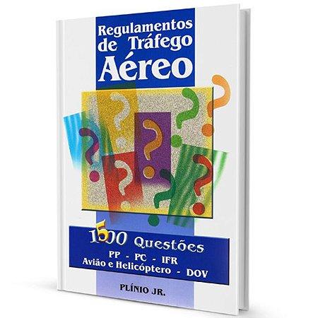 Regulamentos de Tráfego Aéreo - 1500 questões - Plínio Jr