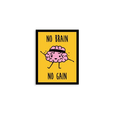 Placa No Brain No Gain