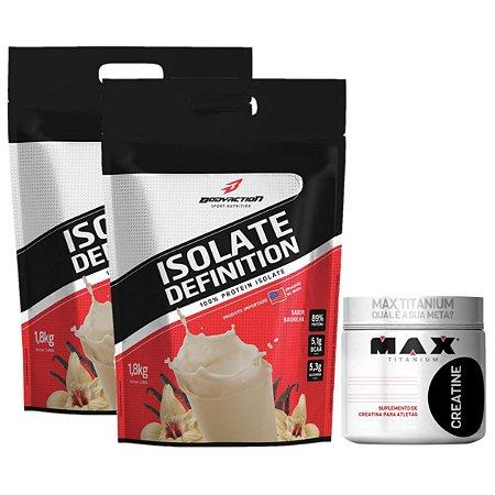 2X Isolate Definition 1,8kg  Bodyaction Sabor: Chocolate + Creatina 300g Max Titanium