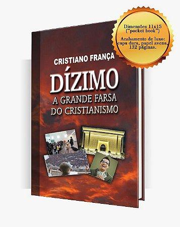 (1) DÍZIMO: A Grande Farsa do Cristianismo