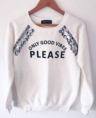 Moletom Branco    Bordado [ À mão ] Only Good Vibes Please