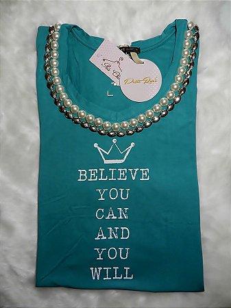 T-shirt Believe You Can And You Will   Bordada - Pérolas [ Petit Rosè ]