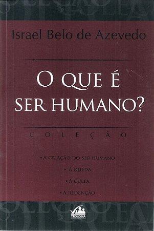 O que é Ser Humano?