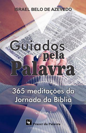 Guiados pela Palavra - 365 meditações da Jornada da Bíblia