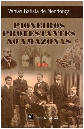 PIONEIROS PROTESTANTES NO AMAZONAS