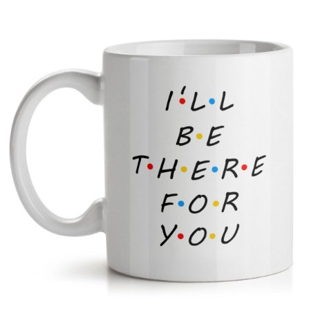 Caneca Friends - I Will Be There For you