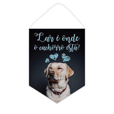 Bandeirola / Flâmula - Lar é onde o cachorro está